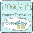 I Made It Thursday Blog Party