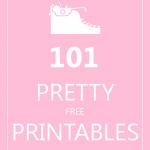 101 Pretty Printables {free}