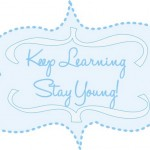 Keep Learning, Stay Young!