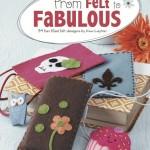 From Felt to Fabulous – 34 Felt Patterns {My New Book}