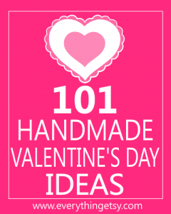 101 Valentines Day Ideas at EverythingEtsy.com