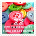 22 Tips to Organize Your Craft Room – – Part 2