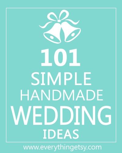 101 simple handmade wedding ideas everythingetsy junglespirit Image collections