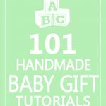 101 Handmade Baby Gift Tutorials