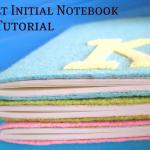 Felt Initial Notebook Tutorial {Gift Ideas}