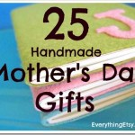 25 Simple Handmade Mother's Day Gifts