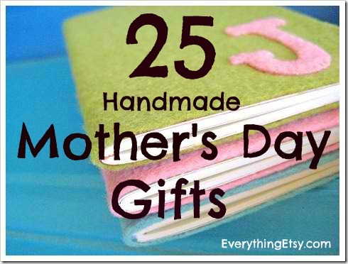 25 Simple Handmade Mother S Day Gifts
