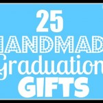 25 Handmade Graduation Gifts {Printables & Tutorials}