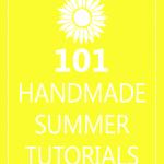 101 Handmade Summer Tutorials