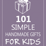 101 Simple Handmade Gifts for Kids