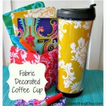 Fabric Decorated Coffee Cup {DIY Gift}