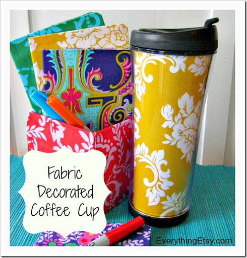 DIY Gift - Simple Fabric Decorated Coffee Cup - Everything Etsy
