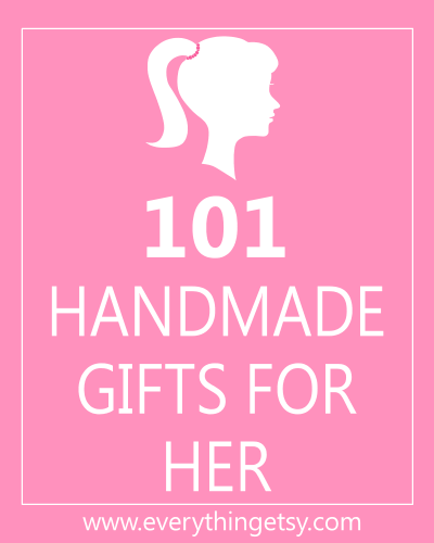101 Handmade Gifts for Her {DIY} at EverythingEtsy.com