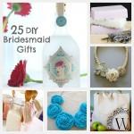 25 DIY Bridesmaid Gifts