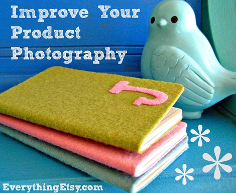 Improve Your Product Photography on EverythingEtsy.com