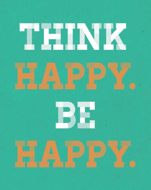 Think Happy. Be Happy. -- Free Printable PDF Download