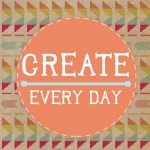 Create Every Day! {Free Printable}