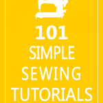 101 Simple Sewing Tutorials
