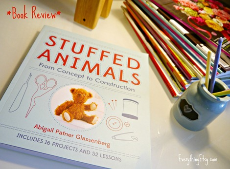 Stuffed Animals by Abigail Patner Glassenberg - Book Review by EverythingEtsy.com