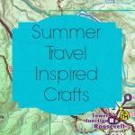 7 Summer Travel Inspired Crafts