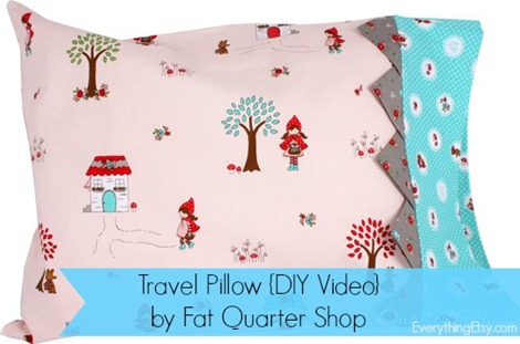 Travel Pillow {DIY Video} from Fat Quarter Shop @EverythingEtsy