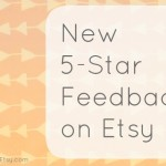 New 5-Star Feedback on Etsy {Etsy Business}