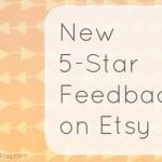 New 5-Star Feedback on Etsy {Etsy Business}