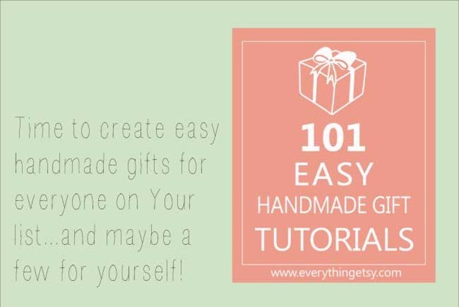 101 Easy Handmade Gift Tutorials