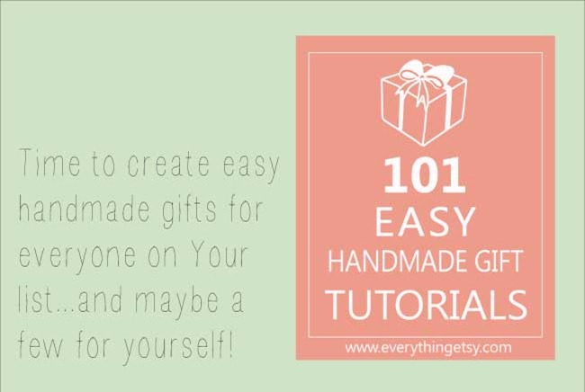 101-Easy-Handmade-Gift-Tutorials---Slider-Image---EverythingEtsy