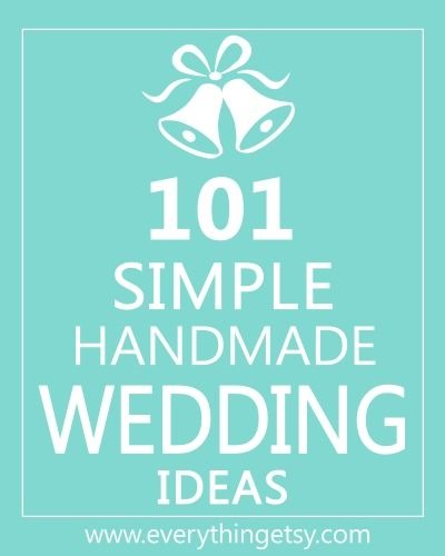 101 Handmade Wedding Ideas - DIY