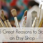 15 Great Reasons to Start an Etsy Shop
