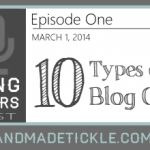 10 Types of Great Blog Content {Blogging for Makers Podcast}