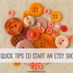7 Quick Tips to Start an Etsy Shop