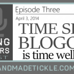 Time Spent Blogging is Time Well Spent {Blogging for Makers Podcast Ep. 3}