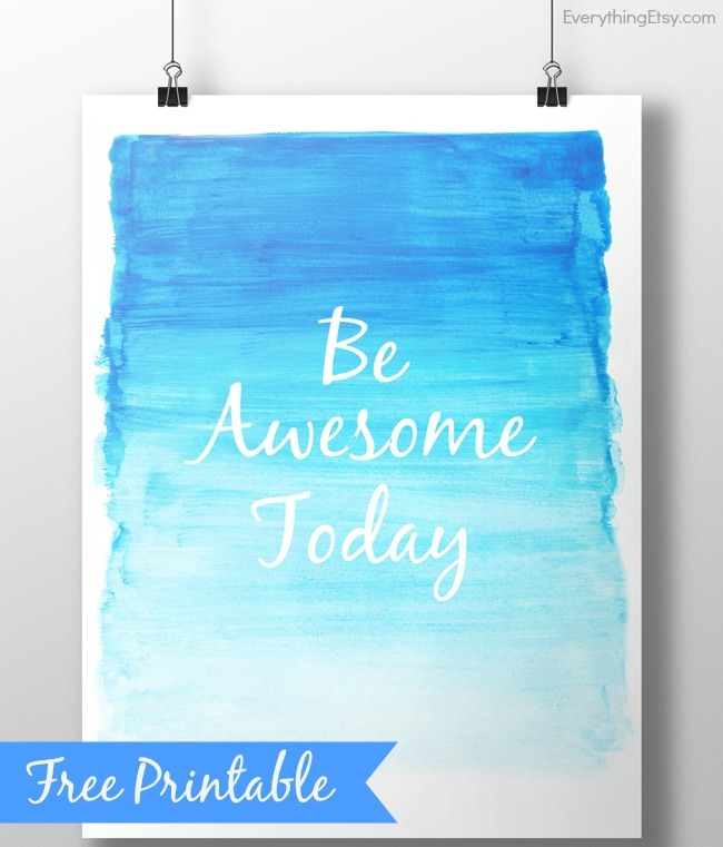 Be Awesome Today Free Printable Everythingetsy Com