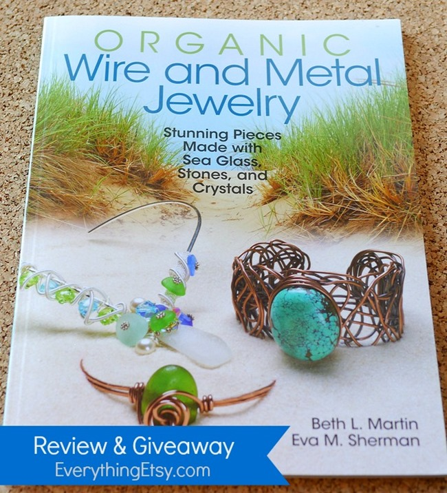 Organic Wire and Metal Jewelry Book Review and Giveaway - EverythingEtsy.com