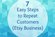 7-Easy-Steps-to-Repeat-Customers-Etsy-Business-on-EverythingEtsy.com_.jpg