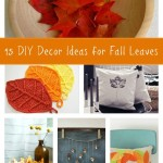 15 DIY Decor Ideas for Fall Leaves