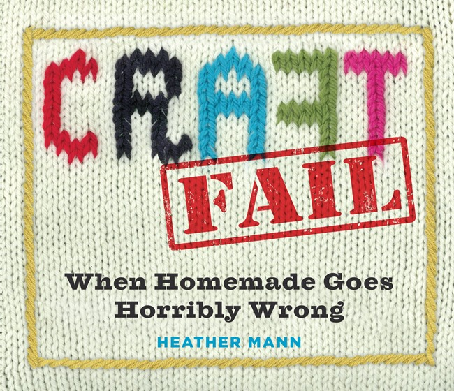 Craft Fail Book by Heather Mann