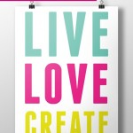 Free Printable–Live Love Create