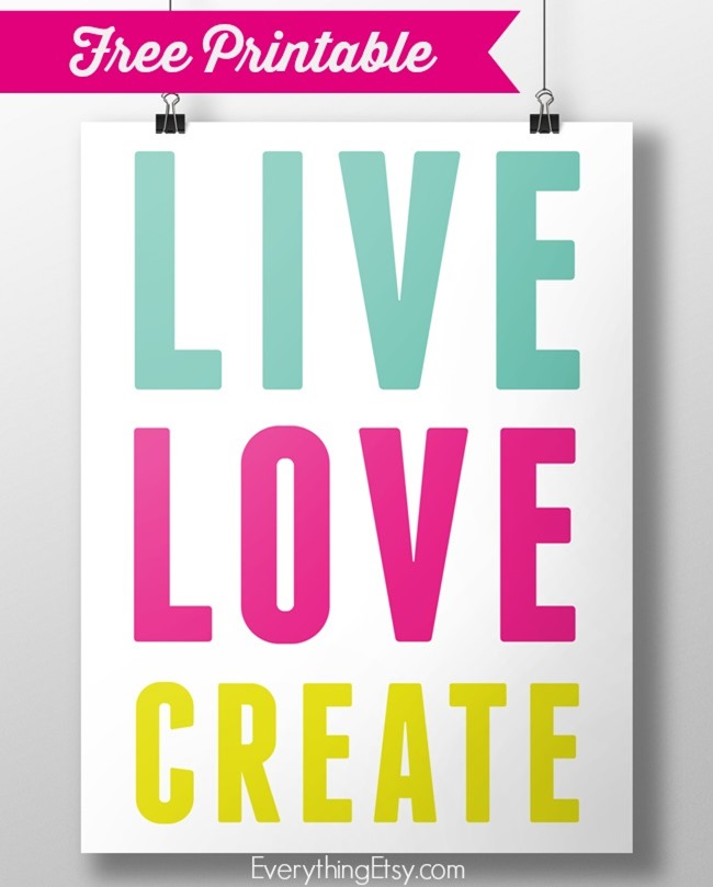 Free PrintableLive Love Create EverythingEtsycom