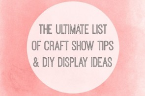 The-Ultimate-List-of-Craft-Show-Tips-and-DIY-Display-Ideas-on-EverythingEtsy.com_.jpg