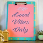 Free Printable–Good Vibes Only