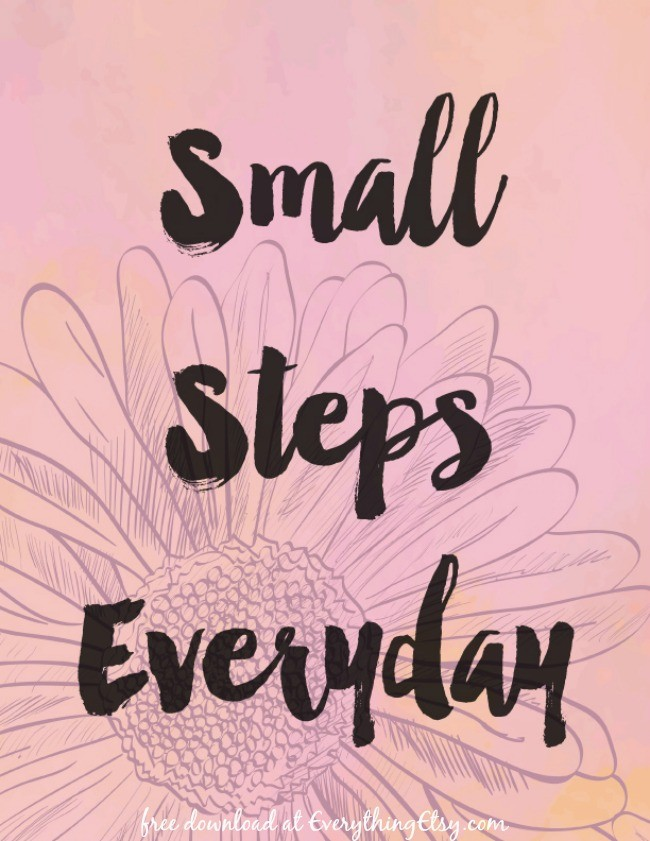 Small Steps Everyday - Encouraging Quote - Free Printable Download - EverythingEtsy.com