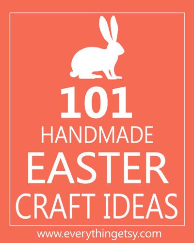 101 Handmade Easter Craft Ideas Everythingetsy Com