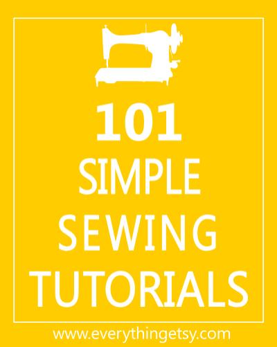 101 Simple Sewing Tutorials