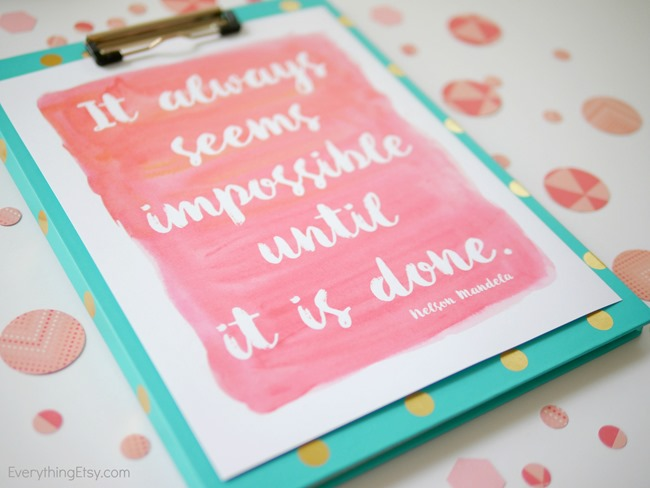 It always seems impossible until it is done - everythingetsy.com