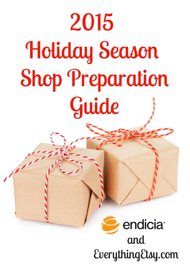2015-Holiday-Season-Shop-Preparation-Guide---Provided-by-Endicia-and-EverythingEtsy