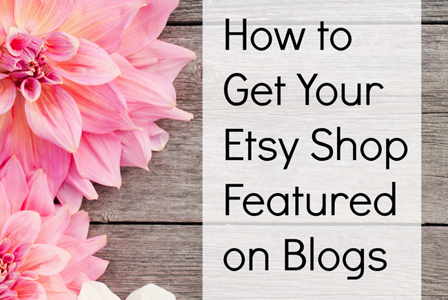 How-to-Get-Your-Etsy-Shop-Featured-on-Blogs-Read-all-the-tips-on-EverythingEtsy.com_.png