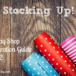 Stocking Up! {Holiday Shop Preparation Guide Part Two}